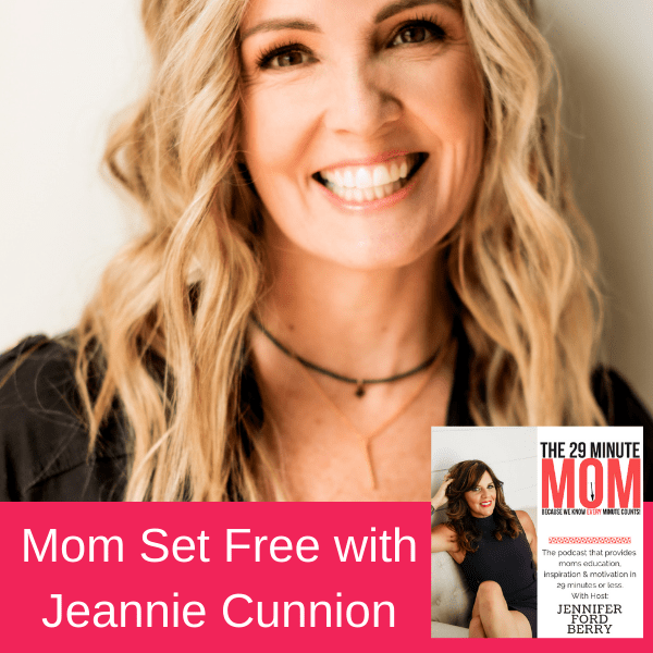 EPISODE 91: Mom Set Free with Jeannie Cunnion