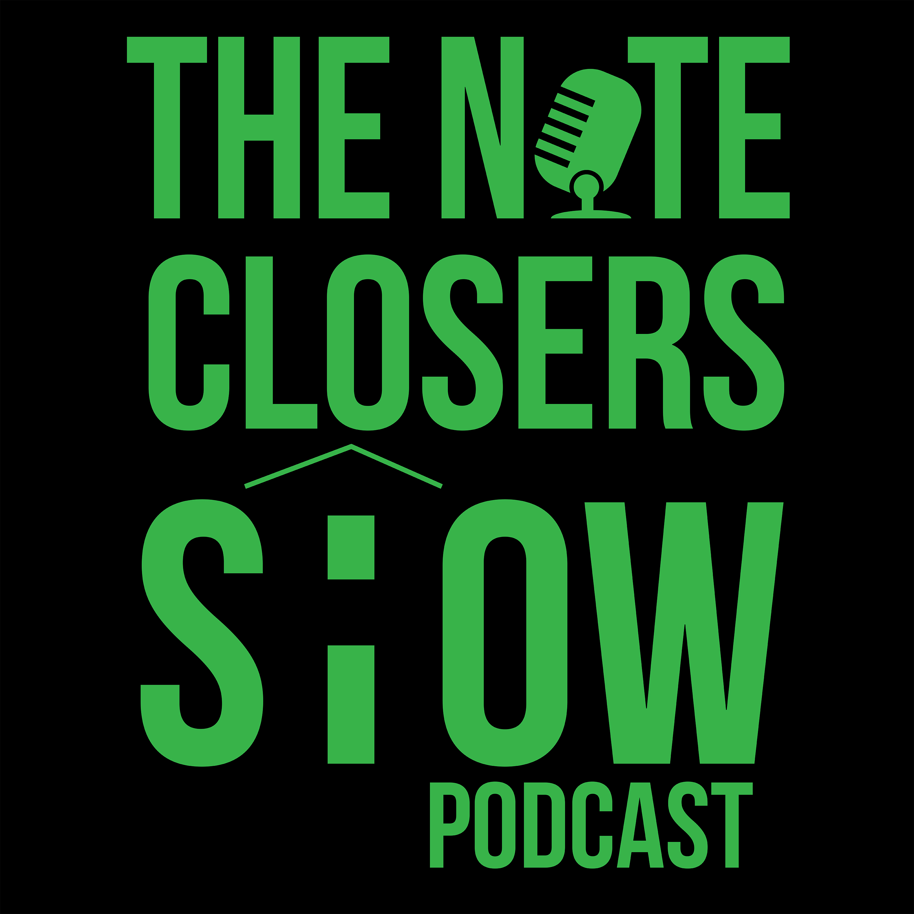 The Note Closers Show Podcast Vol. 1