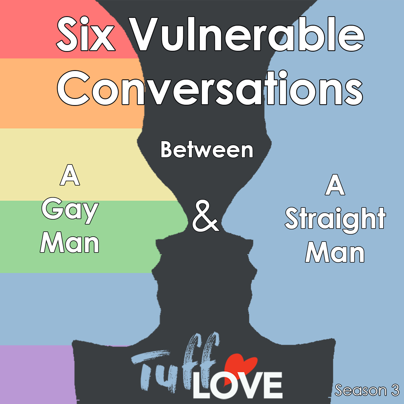 Six Vulnerable Conversations between a Gay Man and a Straight Man