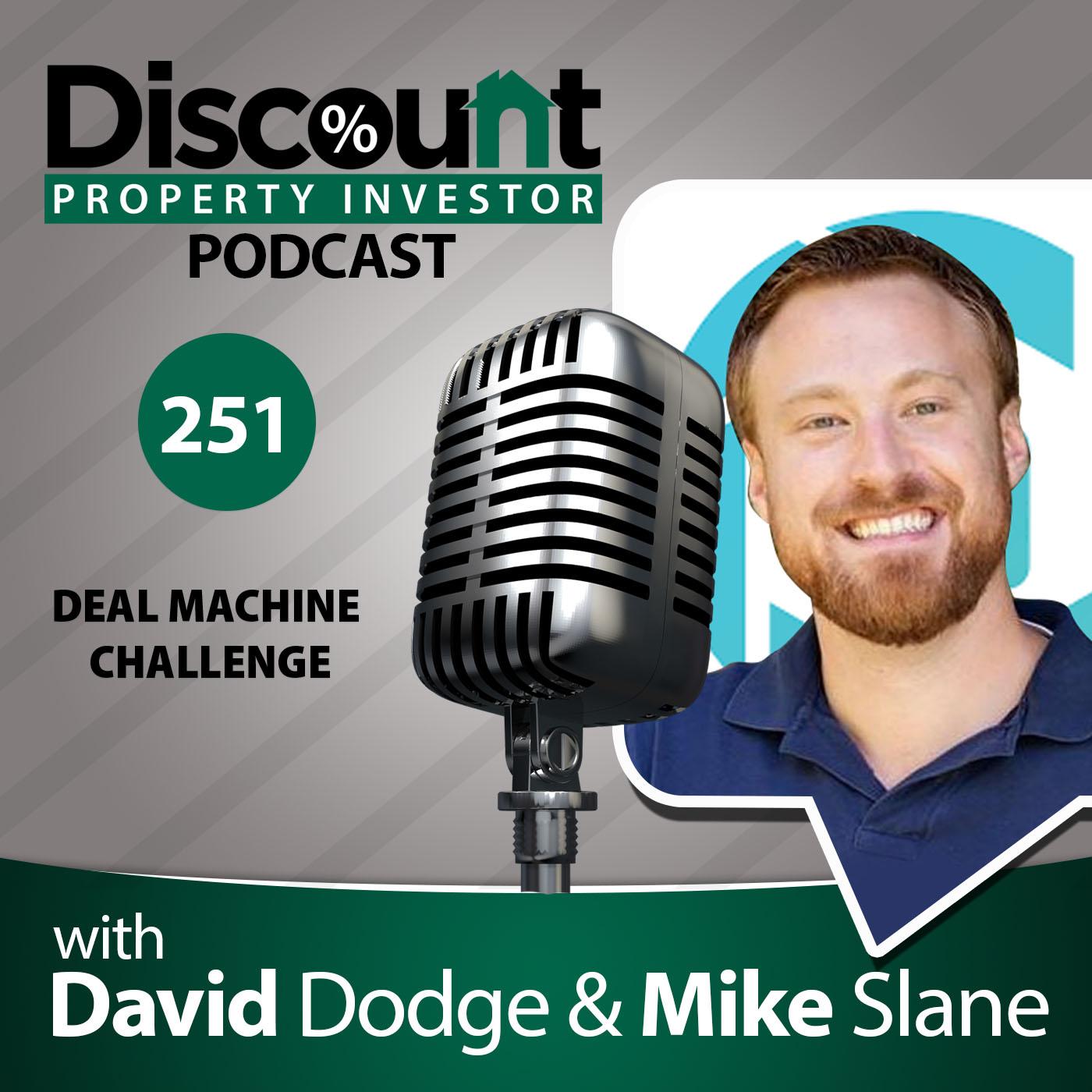 Episode 251: Deal Machine Challenge